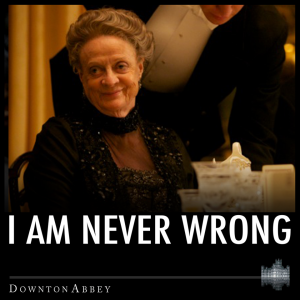 "Maggie Smith's ""Downton Abbey"" character, the Dowager Countess."