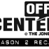 Off-Center Recap